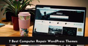 Top 7 Best Computer Repair WordPress Themes